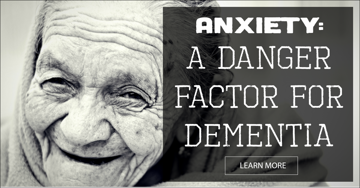 Anxiety A Risk FActor For Dementia