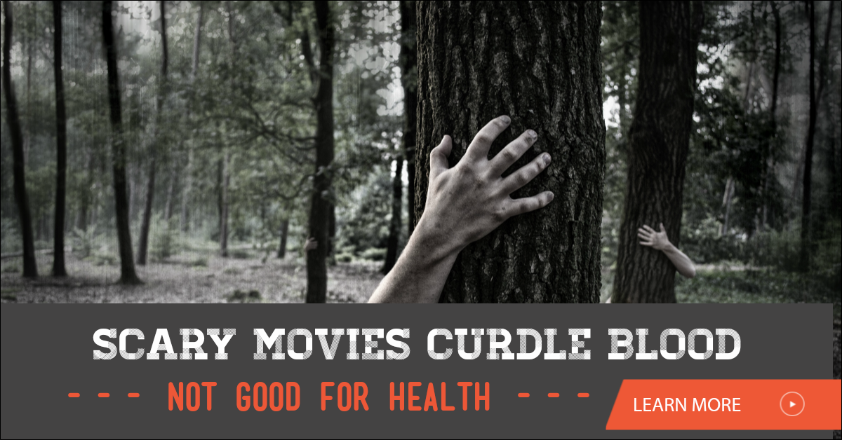 Scary Movies Curdle Blood Not Good For Health